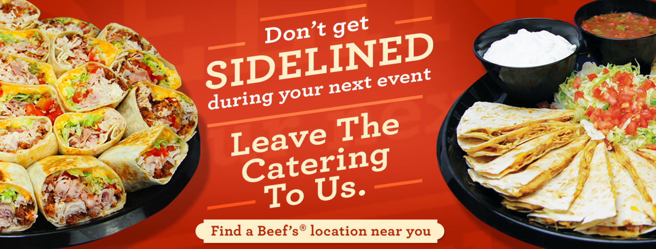 Don't get sidelined during your next event. Leave the catering to us.