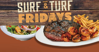 Friday Specials for 2/22/2019 - Surf & Turf Fridays