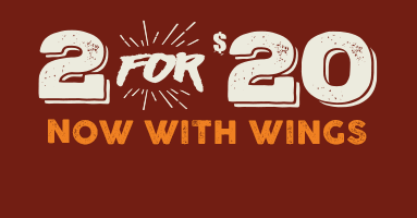 Two for $20 now with wings